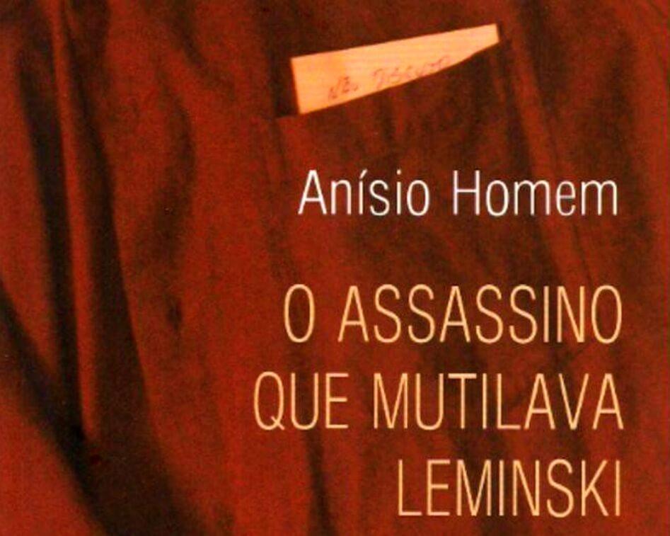 O assassino que mutilava Leminski, por Anísio Homem