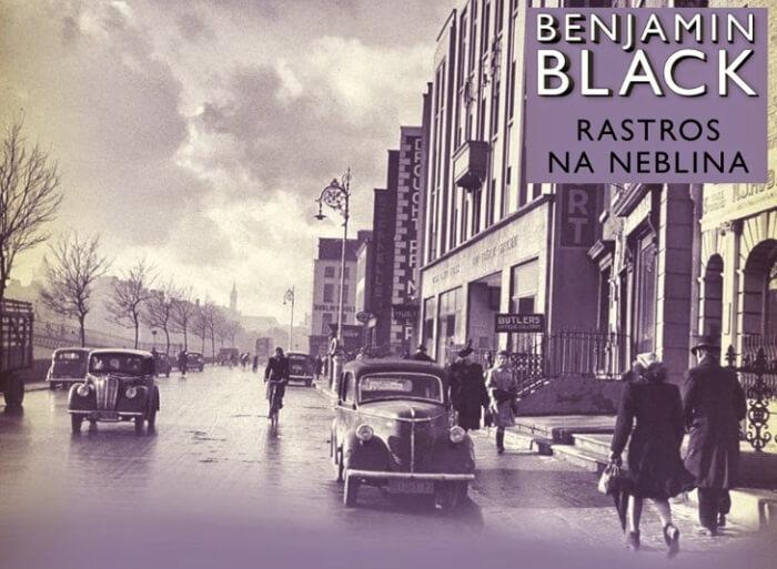 Rastros na Neblina, de Benjamin Black