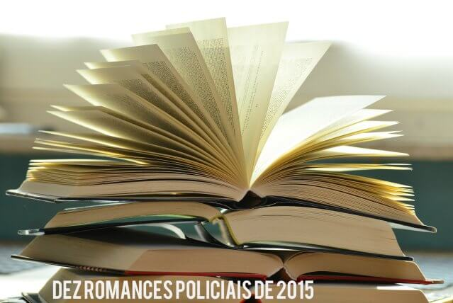TOP 10 – Dez romances policiais de 2015