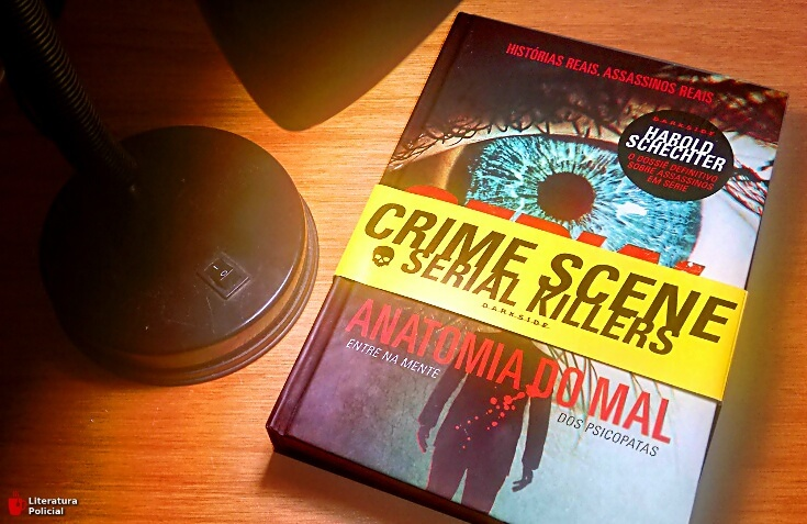 Serial Killers: Anatomia do Mal, de Harold Schechter