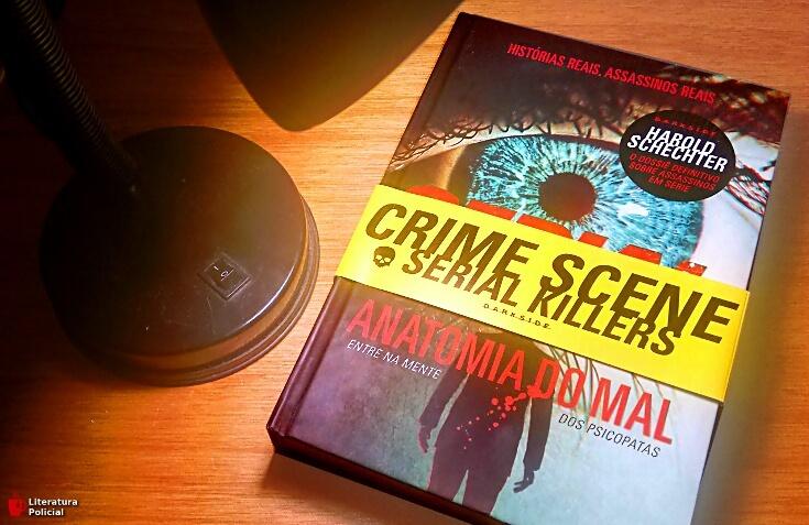 Serial Killers: Anatomia do Mal, de Harold Schechter