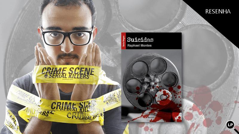 Suicidas, um suspense de Raphael Montes