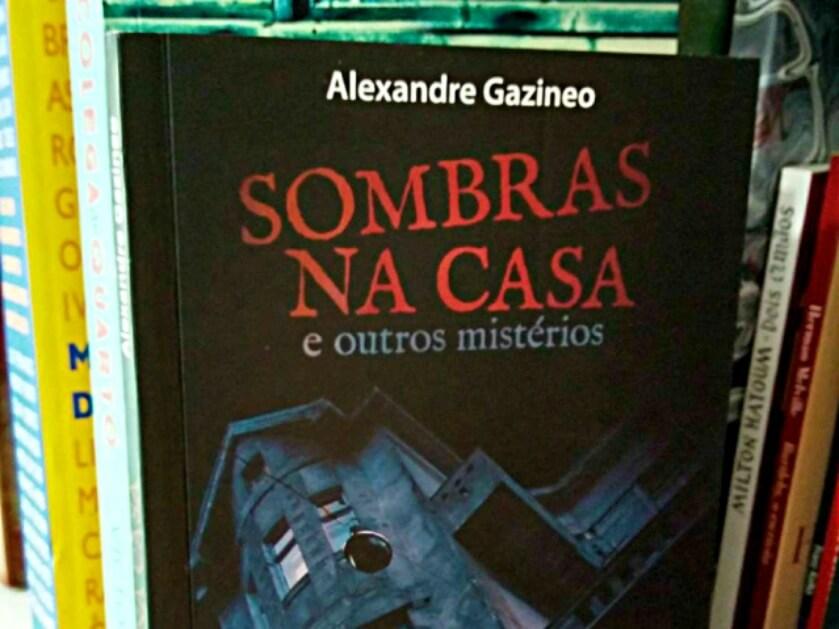 RESENHA | Sombras na casa e outros mistérios, Alexandre Gazineo