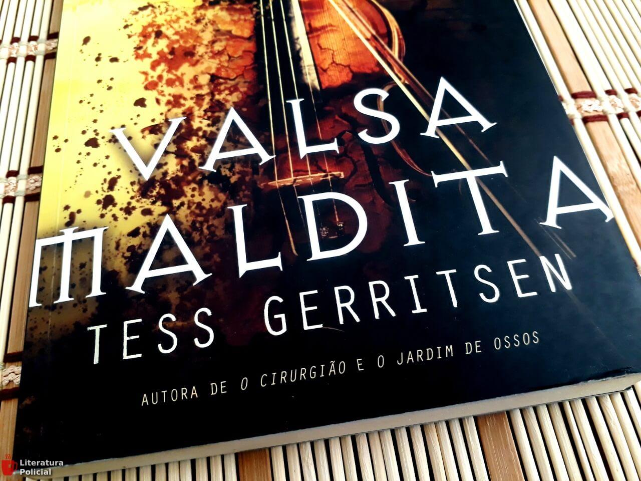 Valsa Maldita é um bom suspense de Tess Gerritsen