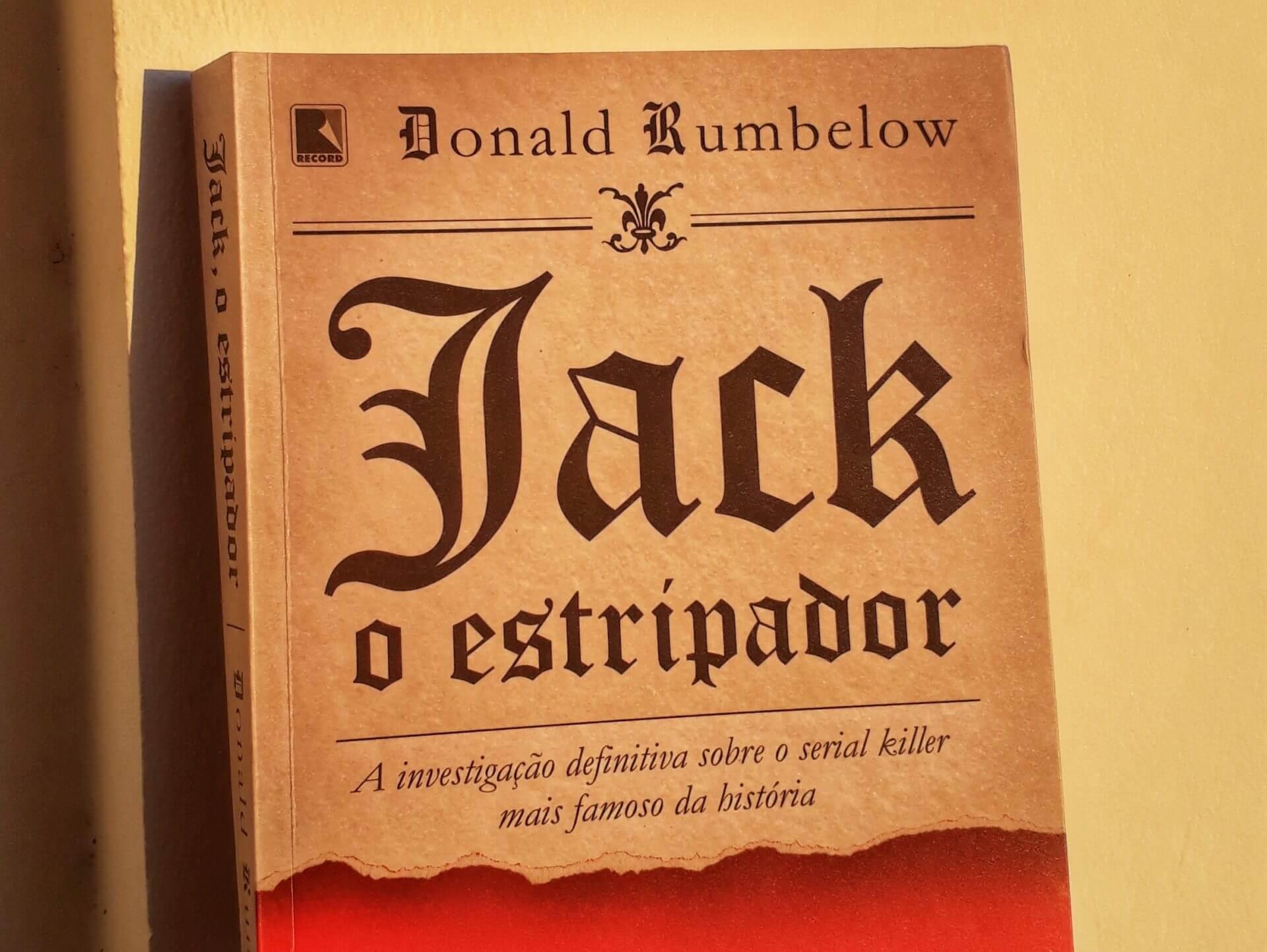 Jack, O Estripador, a investigação definitiva sobre o serial killer