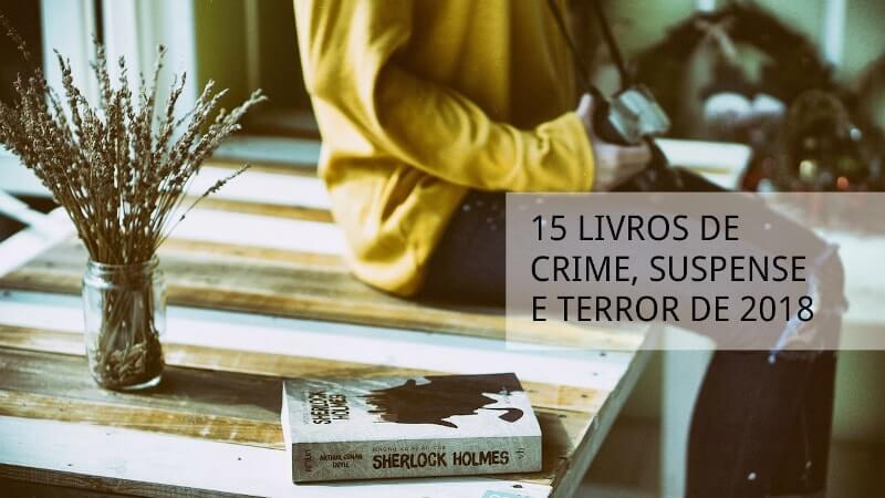 15 livros de crime, suspense e terror de 2018