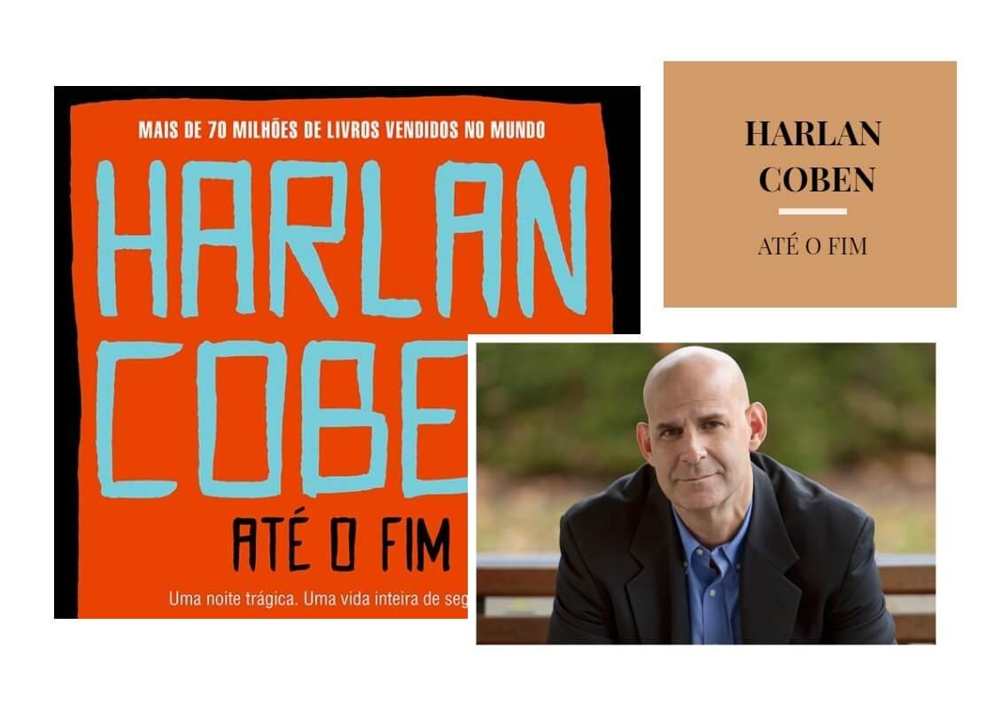 Harlan Coben volta às livrarias com o suspense Até o Fim