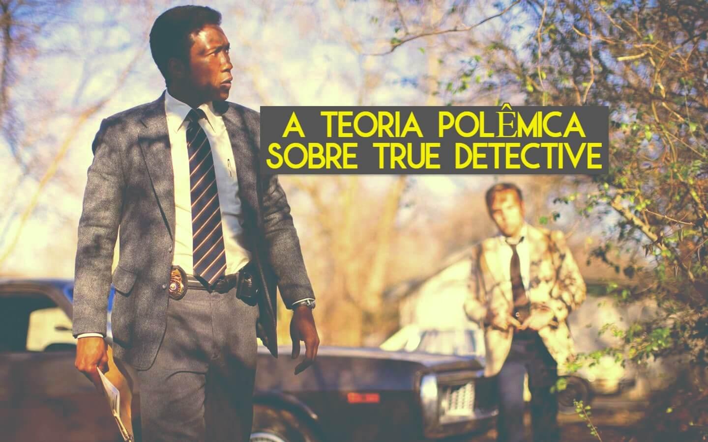 Já viu a teoria polêmica sobre True Detective? Leia aqui! (com spoilers)