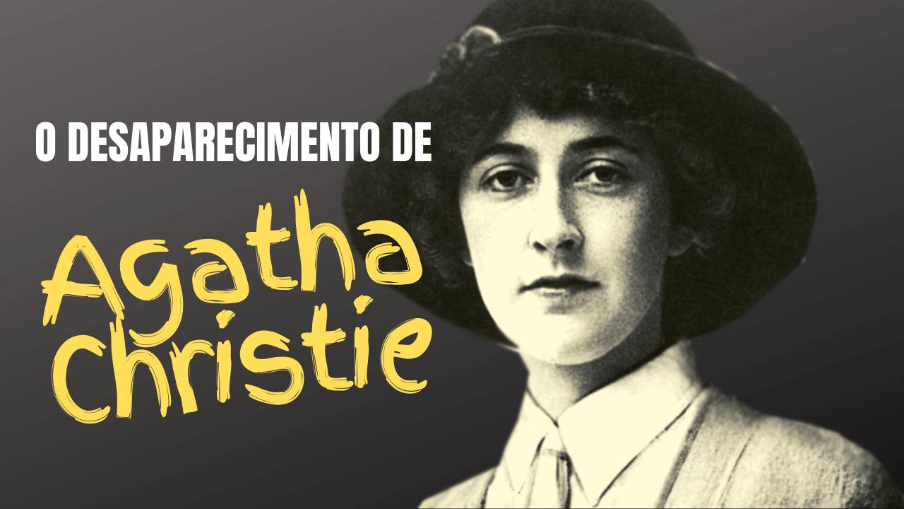 O desaparecimento de Agatha Christie