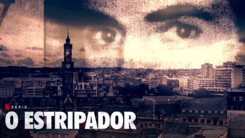 Minissérie sobre O Estripador de Yorkshire estreia este mês na Netflix
