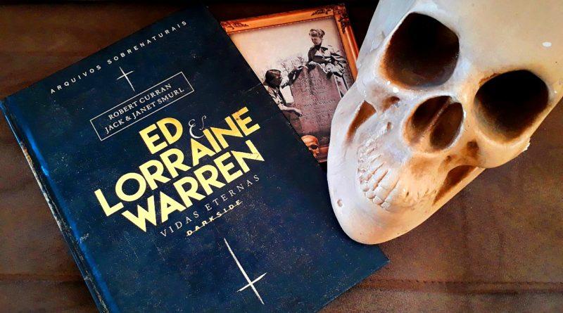 Para quem gosta de livros de terror: Ed & Lorraine Warren: Vidas Eternas