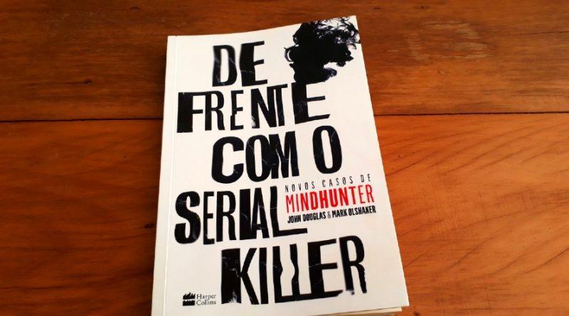 Para fãs de Mindhunter, a dica é De Frente com o Serial Killer