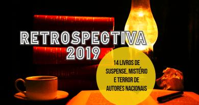 RETROSPECTIVA | 14 livros de suspense, mistério e terror de autores nacionais em 2019