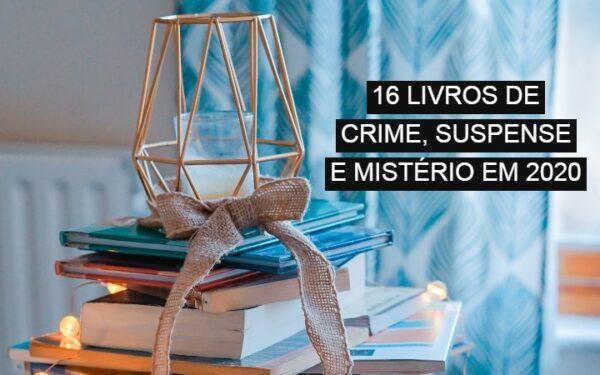 RETROSPECTIVA   16 livros de crime, suspense e mistério em 2020