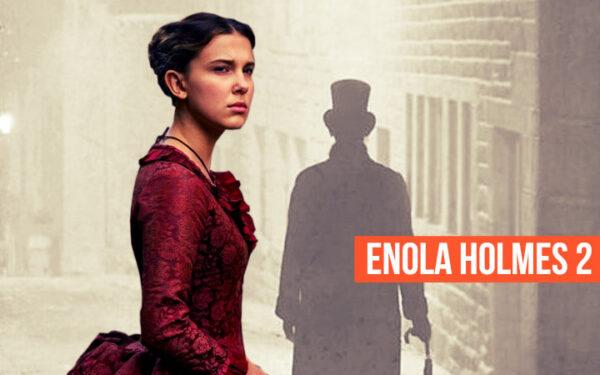 Enola Holmes 2 pode trazer um grande vilão da literatura